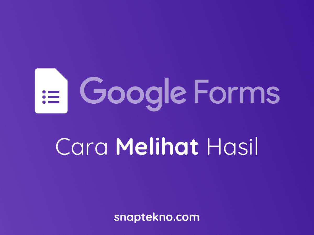 Cara Mengecek Dan Mencetak Hasil Formulir Dari Google Form